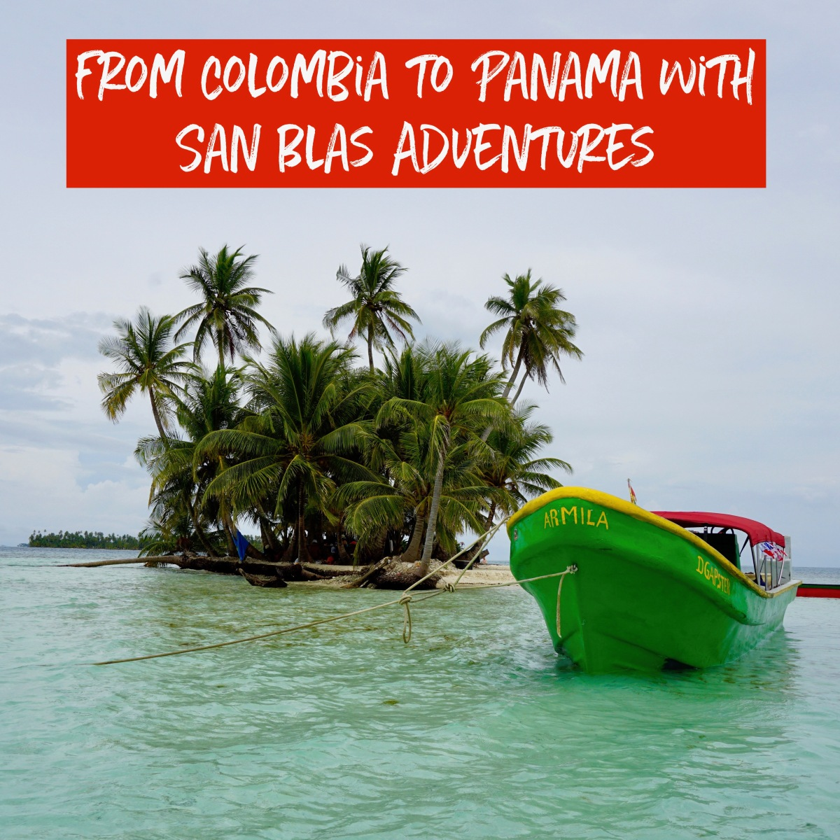 Travelling from Colombia to Panama with San Blas Adventures